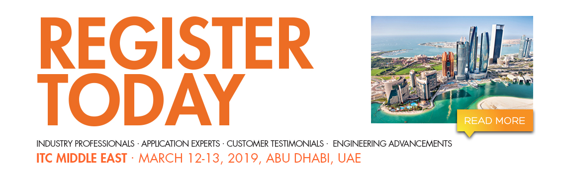 Register today for ITC Middle East. March 12-13, 2019, Abu Dhabi, UAE.