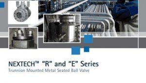 Nextech R & E Series Trunnion Valve Brochure